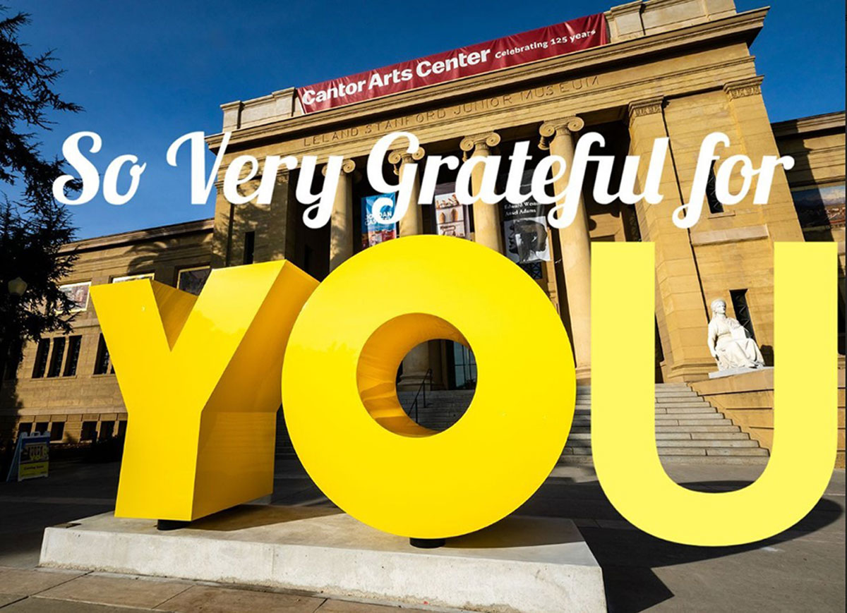 "An image of the Cantor Arts Center façade and the OY/Yo sculpture with letters superposed saying ""So very grateful for YOu"""""