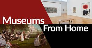 Welcome to Museums From Home