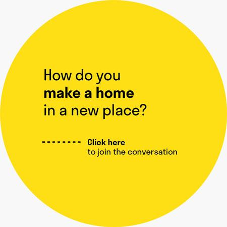 "A yellow circle with the question ""How do you make a home in a new place?"""