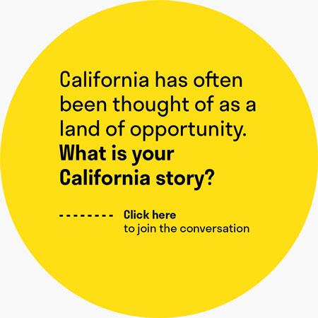 "A yellow circle with the question ""What is your California story?"""