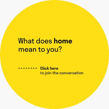 "A yellow circle with the question ""What does home mean to you?"""